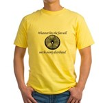 Whatever hits the Fan ... Yellow T-Shirt