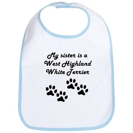 My Sister Is A West Highland White Terrier Bib