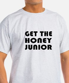 Get The Honey, Junior T-Shirt