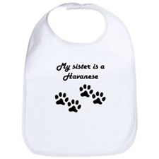 My Sister Is A Havanese Bib