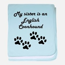 My Sister Is An English Coonhound baby blanket