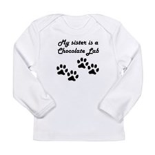 My Sister Is A Chocolate Lab Long Sleeve T-Shirt