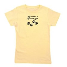 My Sister Is A Chocolate Lab Girl's Tee