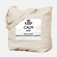 Keep Calm and Trust Your Agriculture Rese Tote Bag