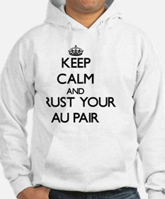Keep Calm and Trust Your Au Pair Hoodie