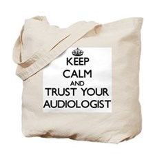 Keep Calm and Trust Your Audiologist Tote Bag