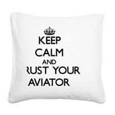 Keep Calm and Trust Your Avia Square Canvas Pillow