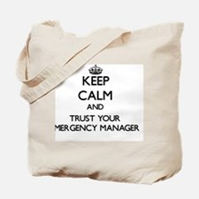 Keep Calm and Trust Your Emergency Manage Tote Bag
