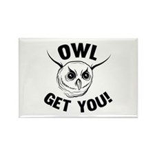 Owl Get You! Rectangle Magnet (10 pack)