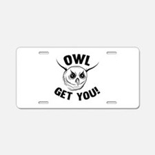 Owl Get You! Aluminum License Plate