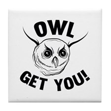 Owl Get You! Tile Coaster