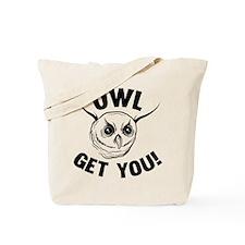 Owl Get You! Tote Bag