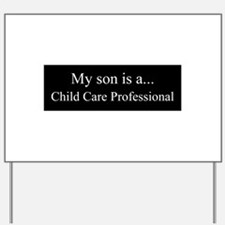 Son - Child Care Professional Yard Sign