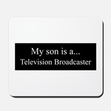 Son - Television Broadcaster Mousepad