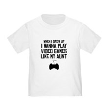 Play Video Games Like My Aunt T-Shirt