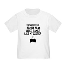 Play Video Games Like My Sister T-Shirt