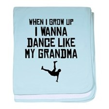 Dance Like My Grandma baby blanket