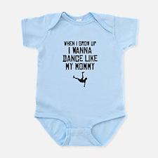Dance Like My Mommy Body Suit