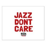 Jazz Dont Care Posters