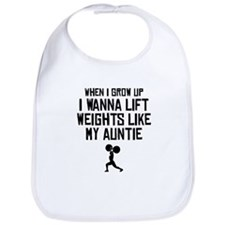 Lift Weights Like My Auntie Bib
