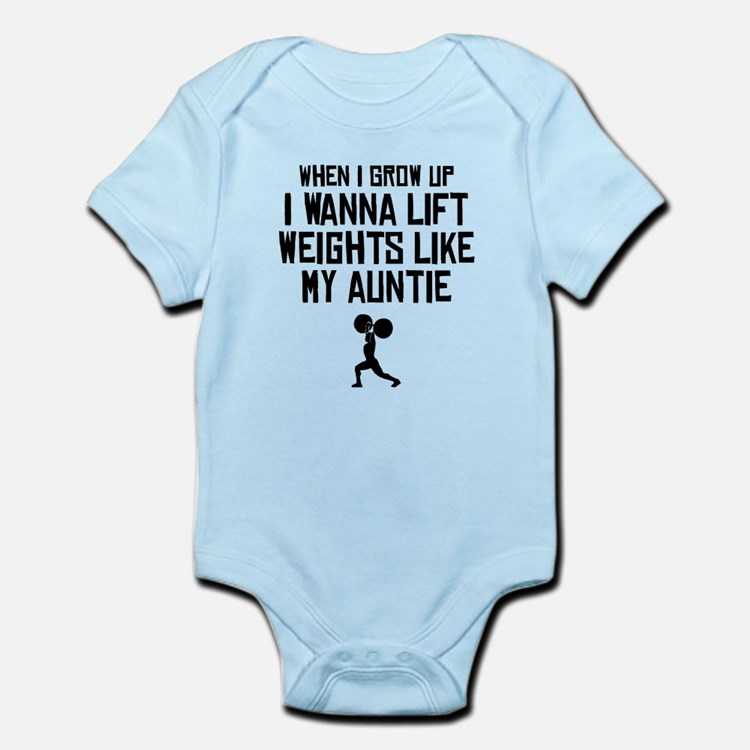 Lift Weights Like My Auntie Body Suit