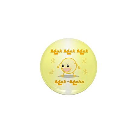 Mah Mah Mah Mah-Mahn Mini Button