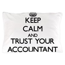 Keep Calm and Trust Your Accountant Pillow Case
