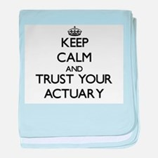 Keep Calm and Trust Your Actuary baby blanket