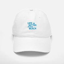 Life Is Better At The Beach Baseball Baseball Cap