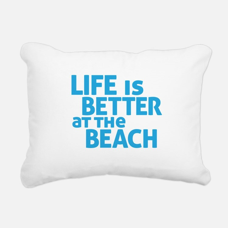 Life Is Better At The Be Rectangular Canvas Pillow