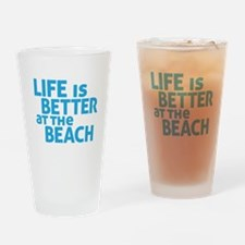 Life Is Better At The Beach Drinking Glass