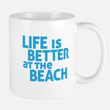 Life Is Better At The Beach Mug