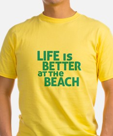 Life Is Better At The Beach T