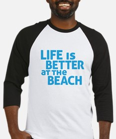 Life Is Better At The Beach Baseball Jersey