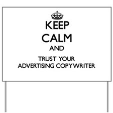 Keep Calm and Trust Your Advertising Copywriter Ya