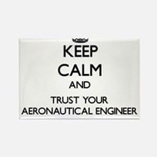 Keep Calm and Trust Your Aeronautical Engineer Mag