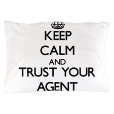 Keep Calm and Trust Your Agent Pillow Case