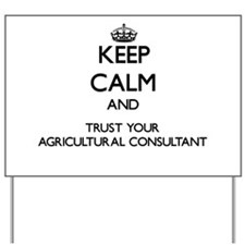 Keep Calm and Trust Your Agricultural Consultant Y