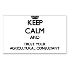 Keep Calm and Trust Your Agricultural Consultant S