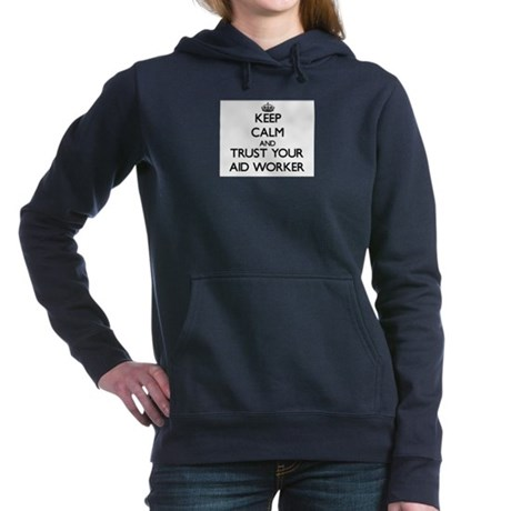 Keep Calm and Trust Your Aid Worker Women's Hooded