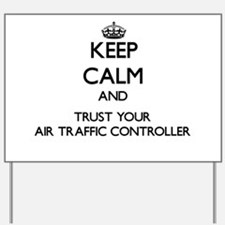 Keep Calm and Trust Your Air Traffic Controller Ya
