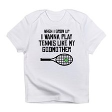 Play Tennis Like My Godmother Infant T-Shirt