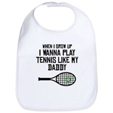 Play Tennis Like My Daddy Bib