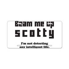 beam me up scotty Aluminum License Plate