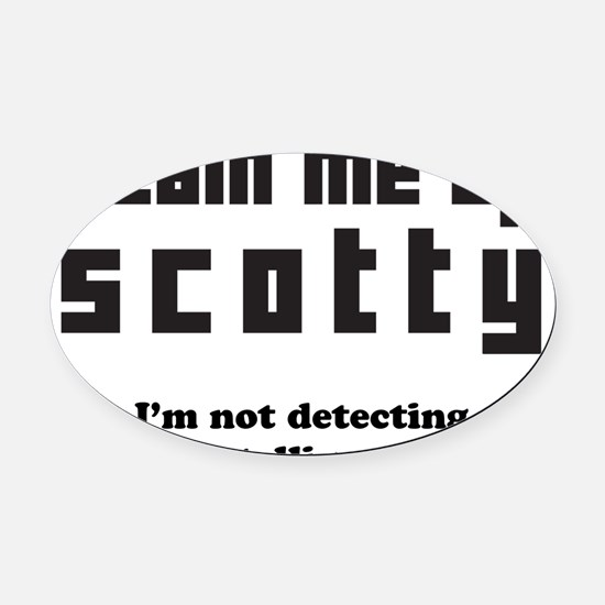 beam me up scotty Oval Car Magnet