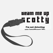 beam me up scotty Luggage Tag