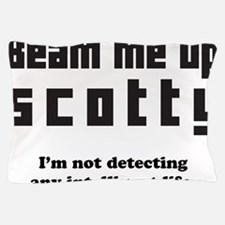 beam me up scotty Pillow Case
