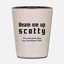 beam me up scotty Shot Glass