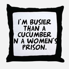 cucumber in a womens prison Throw Pillow