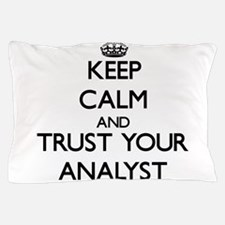Keep Calm and Trust Your Analyst Pillow Case